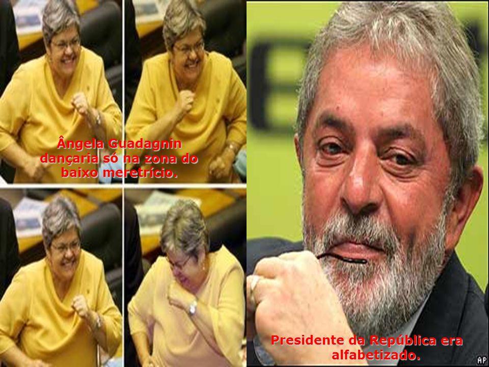 Hoje os ladrões tomaram conta dos palácios, da Câmara Federal, do Senado e de uma cidade que não existia, chamada Brasília.