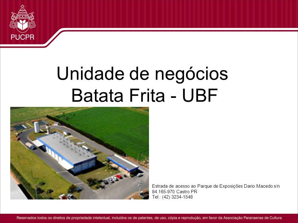 Unidade de negócios Batata Frita - UBF Estrada de acesso ao Parque de Exposições Dario Macedo s/n 84.165-970 Castro PR Tel.: (42) 3234-1548