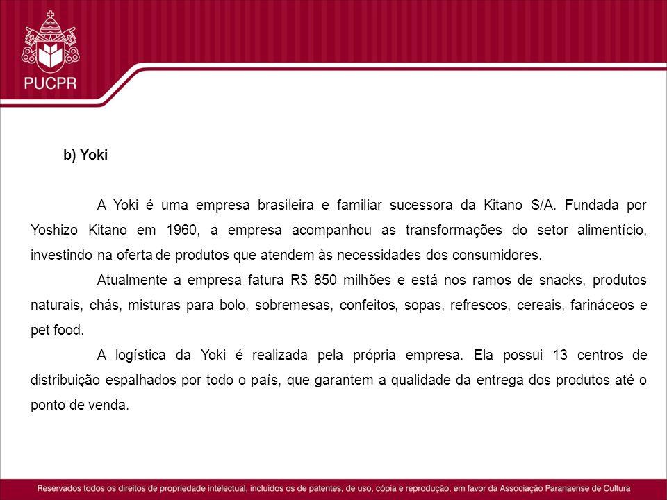 b) Yoki A Yoki é uma empresa brasileira e familiar sucessora da Kitano S/A. Fundada por Yoshizo Kitano em 1960, a empresa acompanhou as transformações