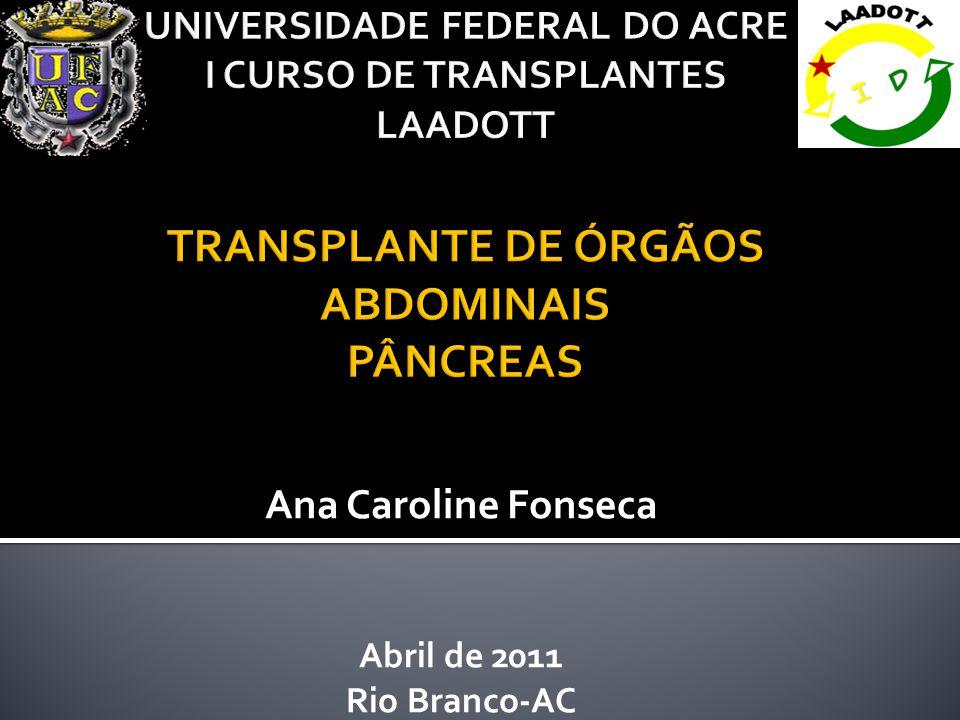 Brasil: Curva de Sobrevida dos Pacientes( TS Pâncreas/Rim) 1995-2004 Causas de óbito dos pacientes: 1)Infecciosa (64%) 2)Cardiovascular(15 %) 3)Cirúrgica(12%) 4)Neoplásica(1%) 1 ano3 anos5 anos 90,5%87,9%74,7% Registro Internacional( UNOS)1995-2004