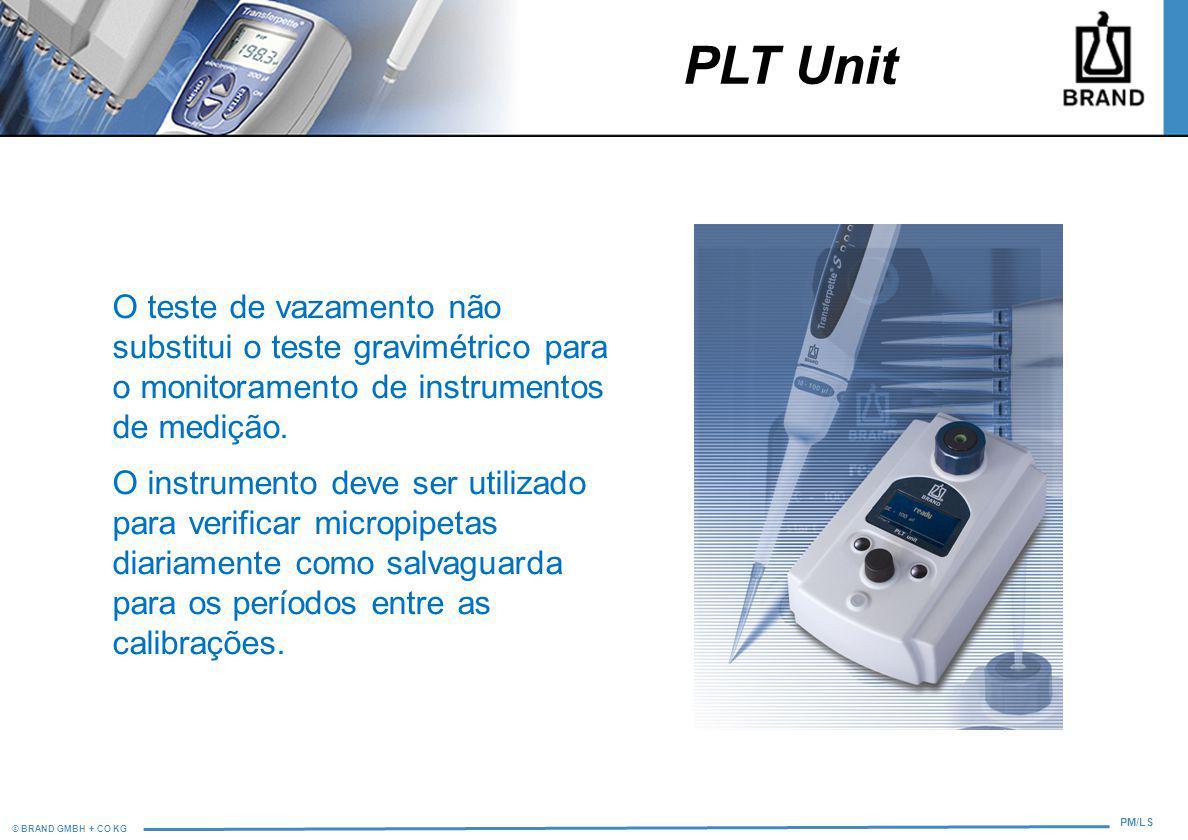 © BRAND GMBH + CO KG PM/LS PLT Unit O teste de vazamento não substitui o teste gravimétrico para o monitoramento de instrumentos de medição. O instrum