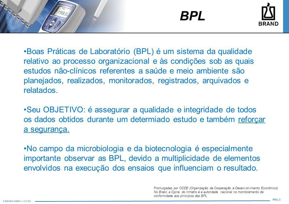 © BRAND GMBH + CO KG PM/LS BPL Promulgadas por OCDE (Organização de Cooperação e Desenvolvimento Econômico) No Brasil, a Cgcre do Inmetro é a autorida