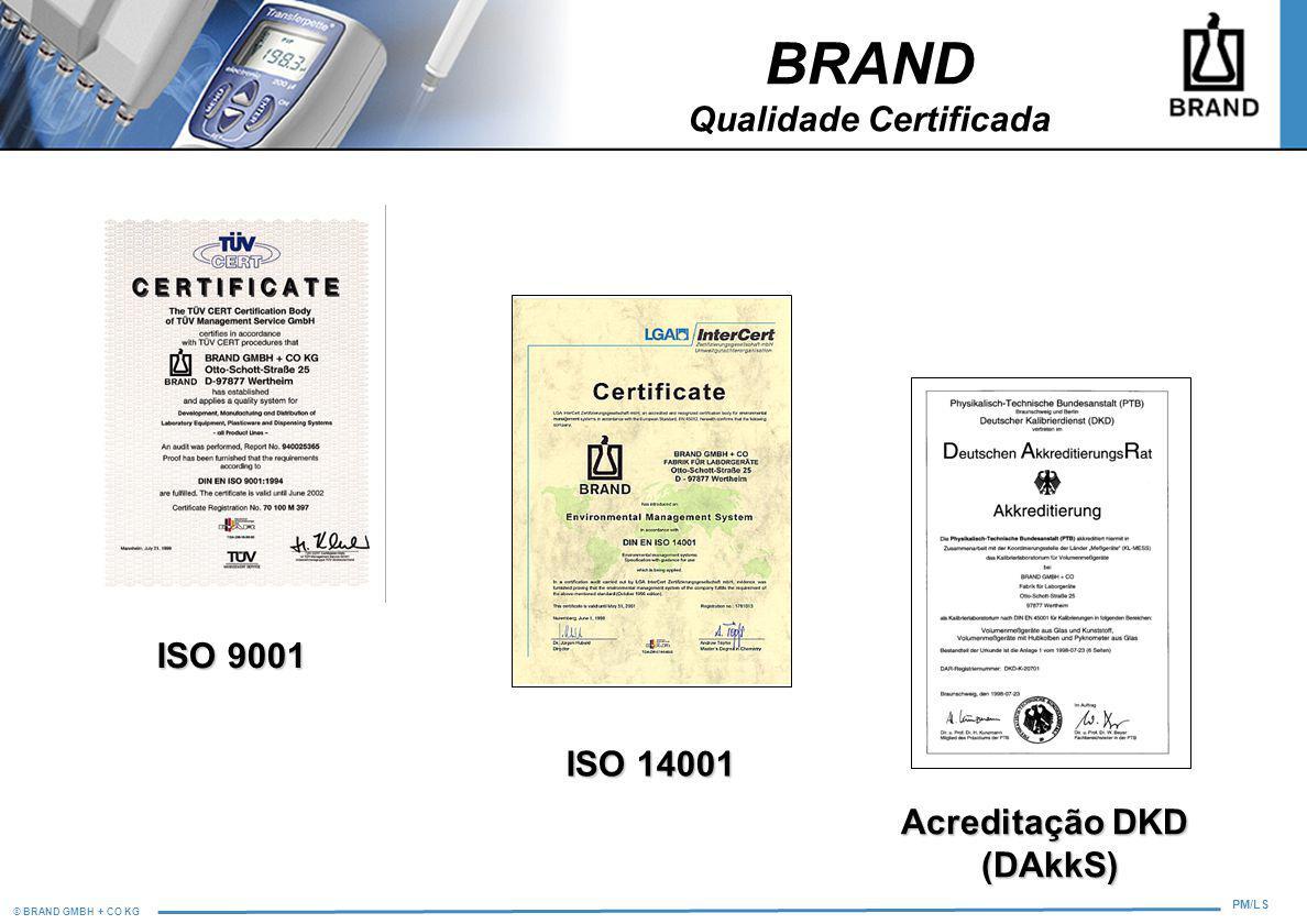 © BRAND GMBH + CO KG PM/LS ISO 9001 ISO 14001 Acreditação DKD (DAkkS) BRAND Qualidade Certificada