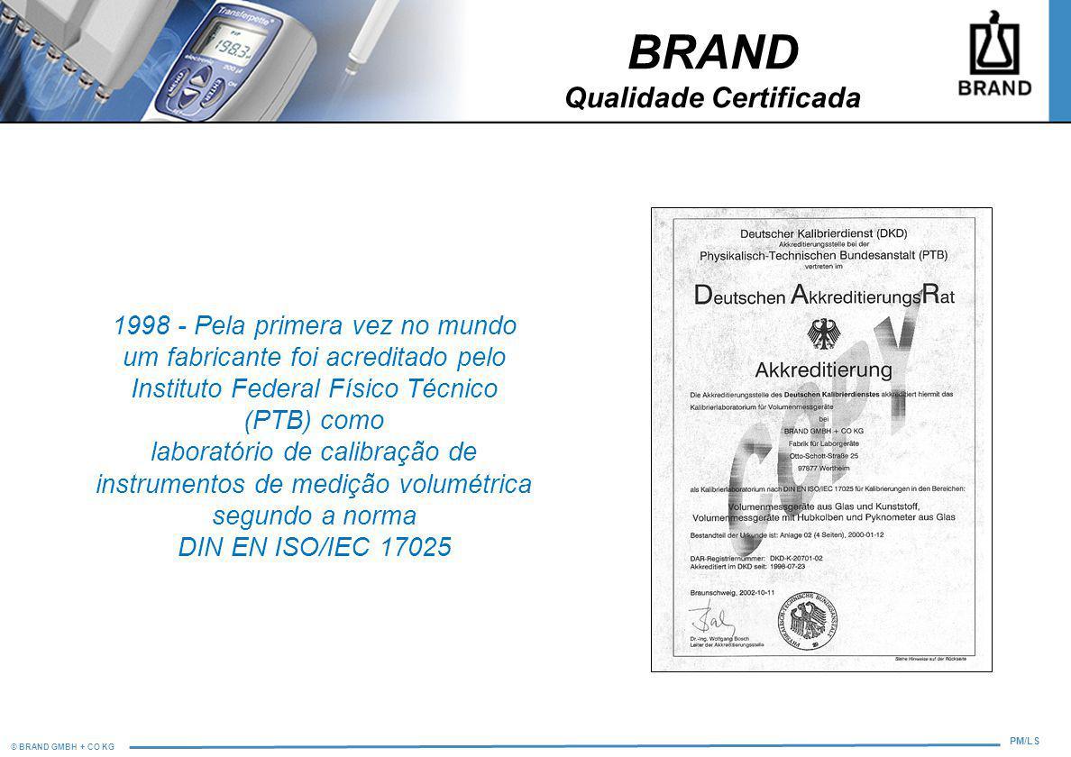 © BRAND GMBH + CO KG PM/LS 1998 - Pela primera vez no mundo um fabricante foi acreditado pelo Instituto Federal Físico Técnico (PTB) como laboratório