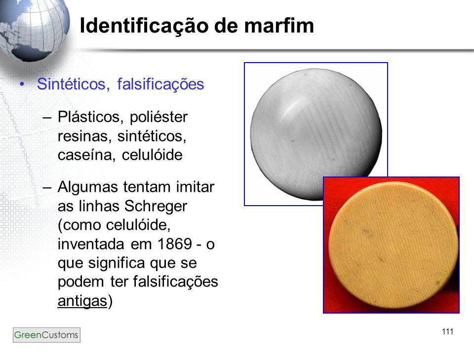 111 Identificação de marfim Sintéticos, falsificações –Plásticos, poliéster resinas, sintéticos, caseína, celulóide –Algumas tentam imitar as linhas S