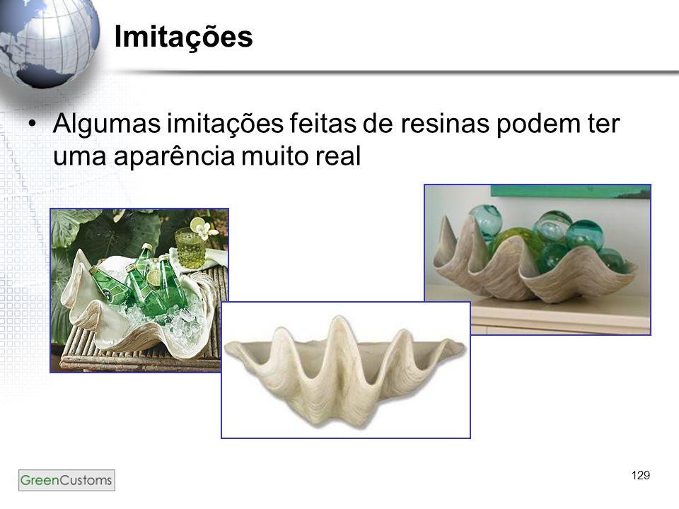 129 Imitações Algumas imitações feitas de resinas podem ter uma aparência muito real