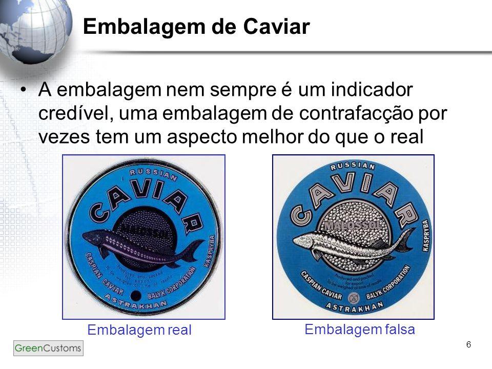 6 Embalagem de Caviar A embalagem nem sempre é um indicador credível, uma embalagem de contrafacção por vezes tem um aspecto melhor do que o real Emba