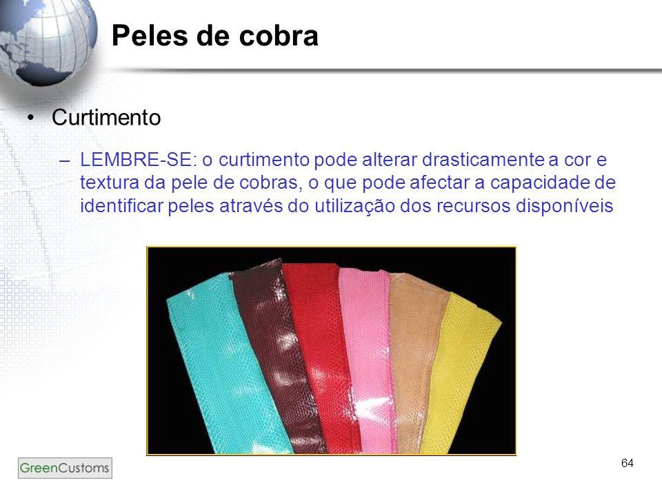 64 Peles de cobra Curtimento –LEMBRE-SE: o curtimento pode alterar drasticamente a cor e textura da pele de cobras, o que pode afectar a capacidade de