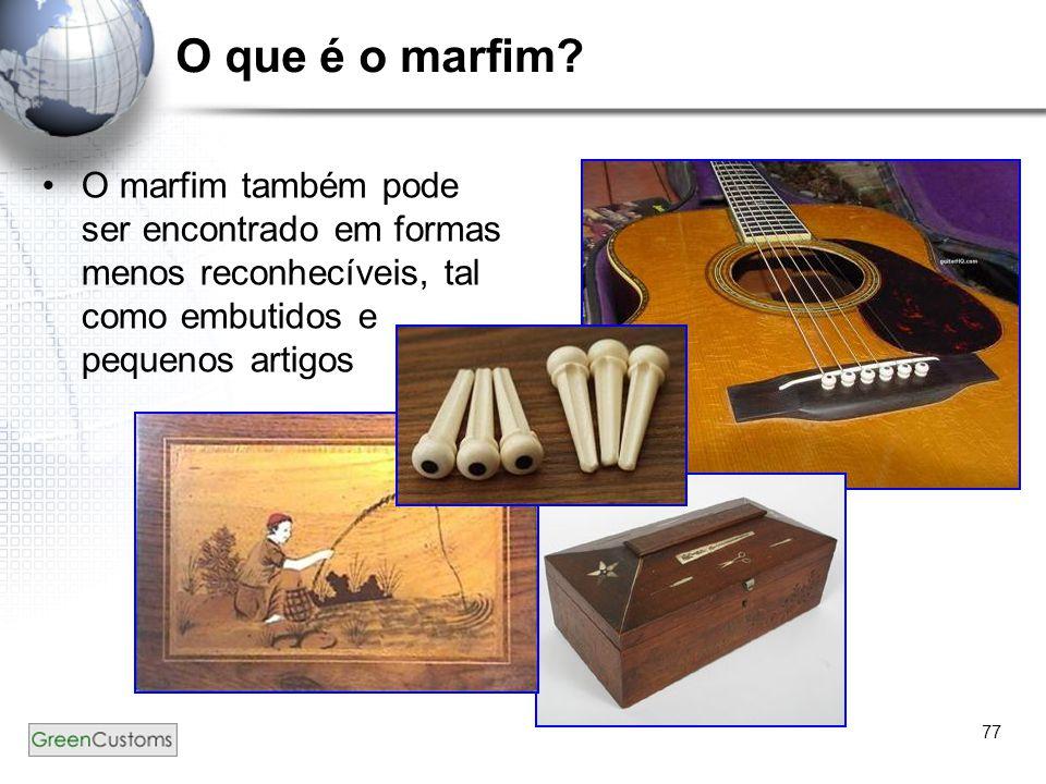 77 O que é o marfim? O marfim também pode ser encontrado em formas menos reconhecíveis, tal como embutidos e pequenos artigos
