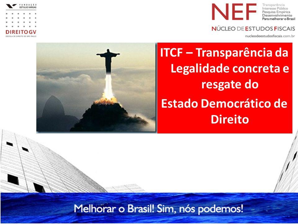 ITCF – Transparência da Legalidade concreta e resgate do Estado Democrático de Direito