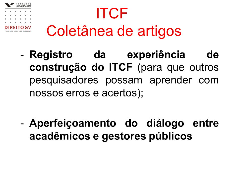 ITCF Coletânea de artigos -Registro da experiência de construção do ITCF (para que outros pesquisadores possam aprender com nossos erros e acertos); -