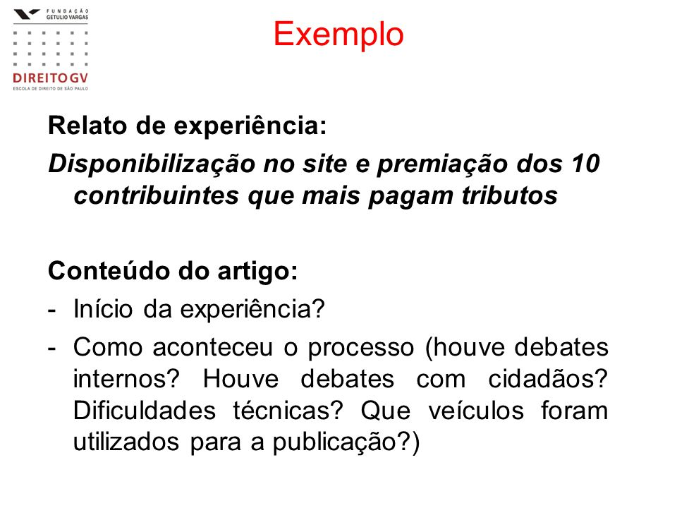 Exemplo Relato de experiência: Disponibilização no site e premiação dos 10 contribuintes que mais pagam tributos Conteúdo do artigo: -Início da experi