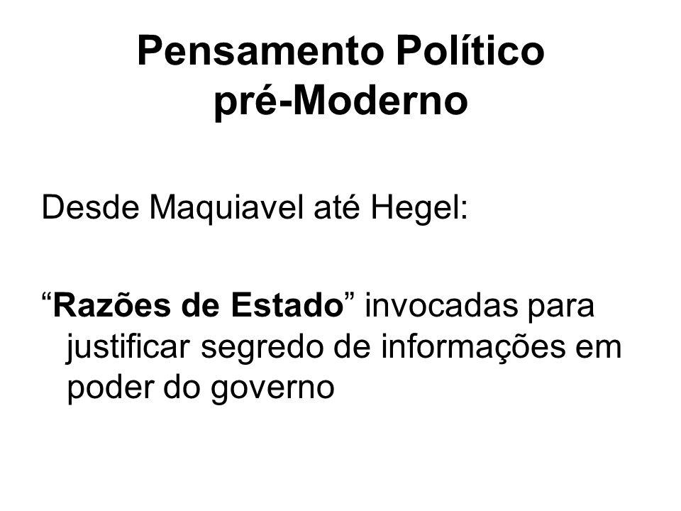 """Pensamento Político pré-Moderno Desde Maquiavel até Hegel: """"Razões de Estado"""" invocadas para justificar segredo de informações em poder do governo"""