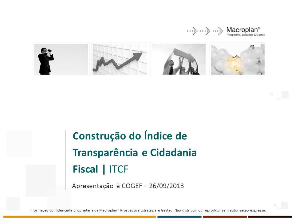 Informação confidencial e proprietária da Macroplan® Prospectiva Estratégia e Gestão.