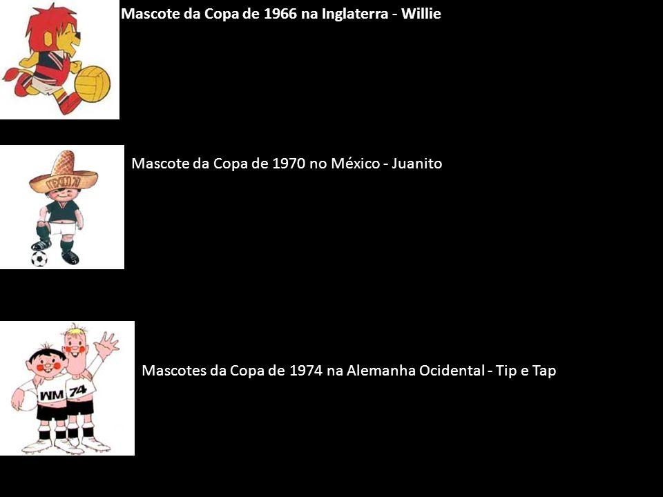 Mascote da Copa de 1966 na Inglaterra - Willie Mascote da Copa de 1970 no México - Juanito Mascotes da Copa de 1974 na Alemanha Ocidental - Tip e Tap
