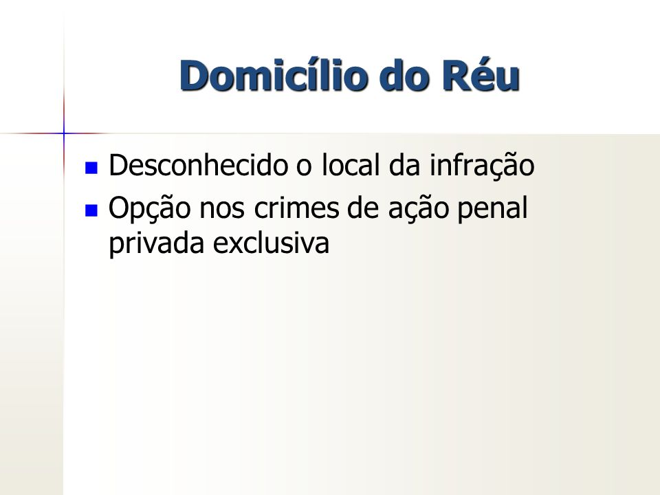 Domicílio do Réu Desconhecido o local da infração Opção nos crimes de ação penal privada exclusiva