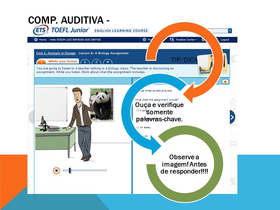 COMP.AUDITIVA - TIP/DICA Ouça e verifique somente palavras-chave.
