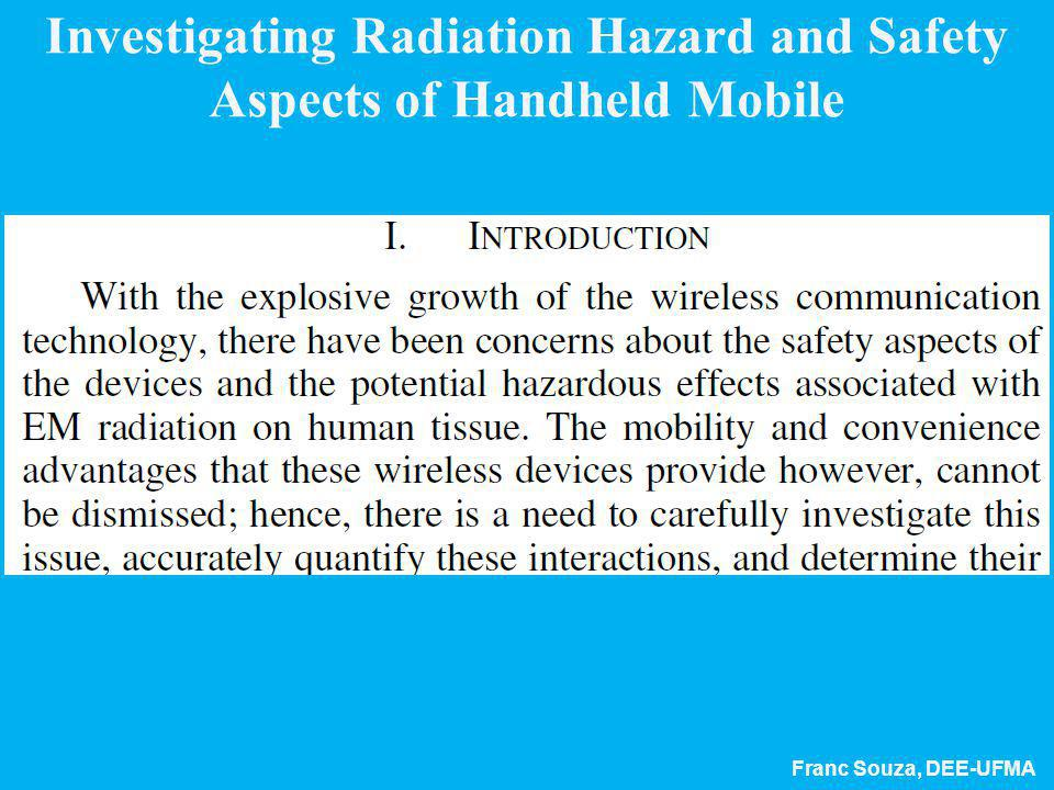 Franc Souza, DEE-UFMA Investigating Radiation Hazard and Safety Aspects of Handheld Mobile
