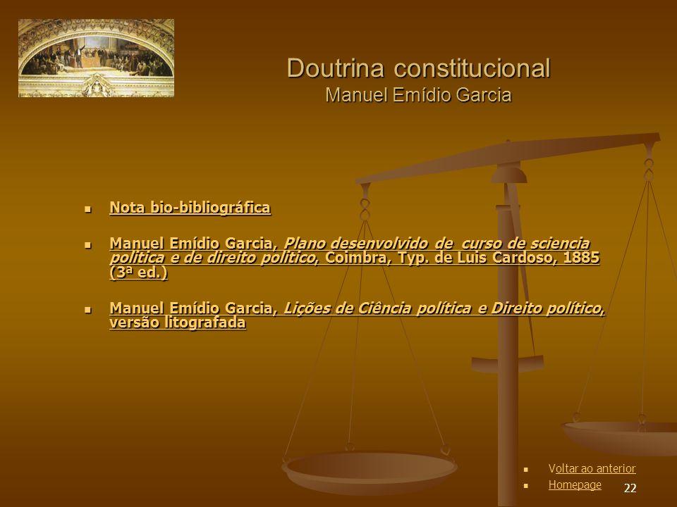 22 Doutrina constitucional Manuel Emídio Garcia Nota bio-bibliográfica Nota bio-bibliográfica Nota bio-bibliográfica Nota bio-bibliográfica Manuel Emí