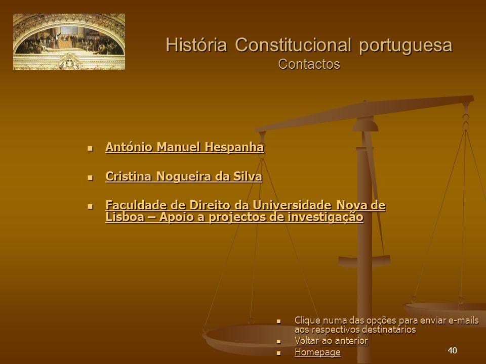 40 História Constitucional portuguesa Contactos António Manuel Hespanha António Manuel Hespanha António Manuel Hespanha António Manuel Hespanha Cristi