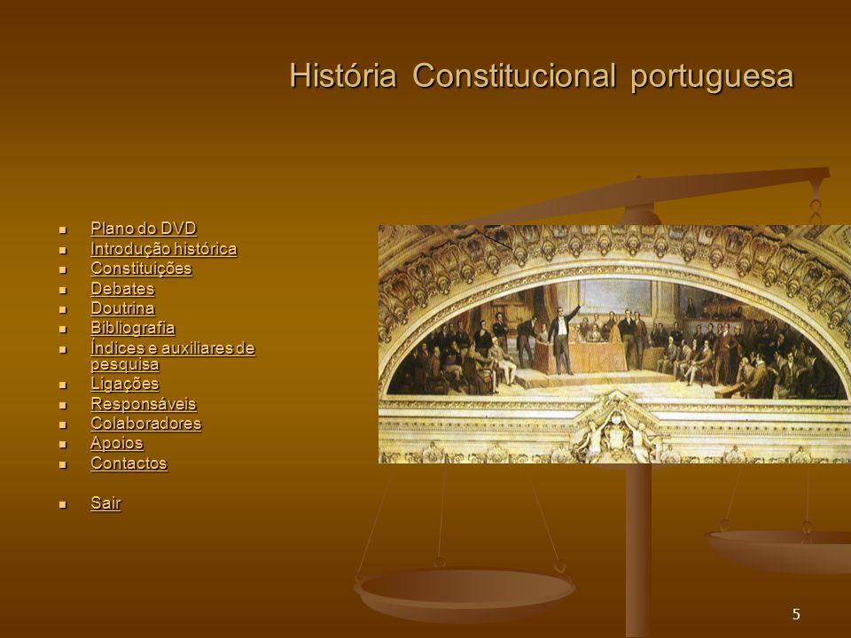 36 História Constitucional portuguesa Ligações Nota: as indicações reportam-se à data do último teste desta lista, em Maio de 2005 O Portal da história – Liberalismo Assembleia da República – história parlamentar ISCSP - Centro de Estudos do Pensamento Político ISCSP – Respublica Web page A.