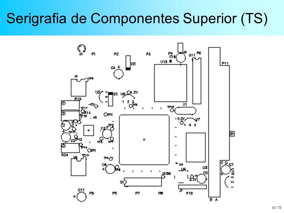 40/78 Serigrafia de Componentes Superior (TS)