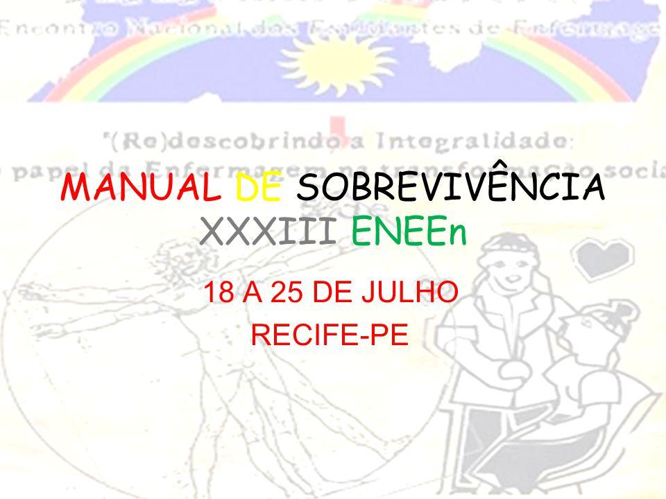 18 A 25 DE JULHO RECIFE-PE MANUAL DE SOBREVIVÊNCIA XXXIII ENEEn