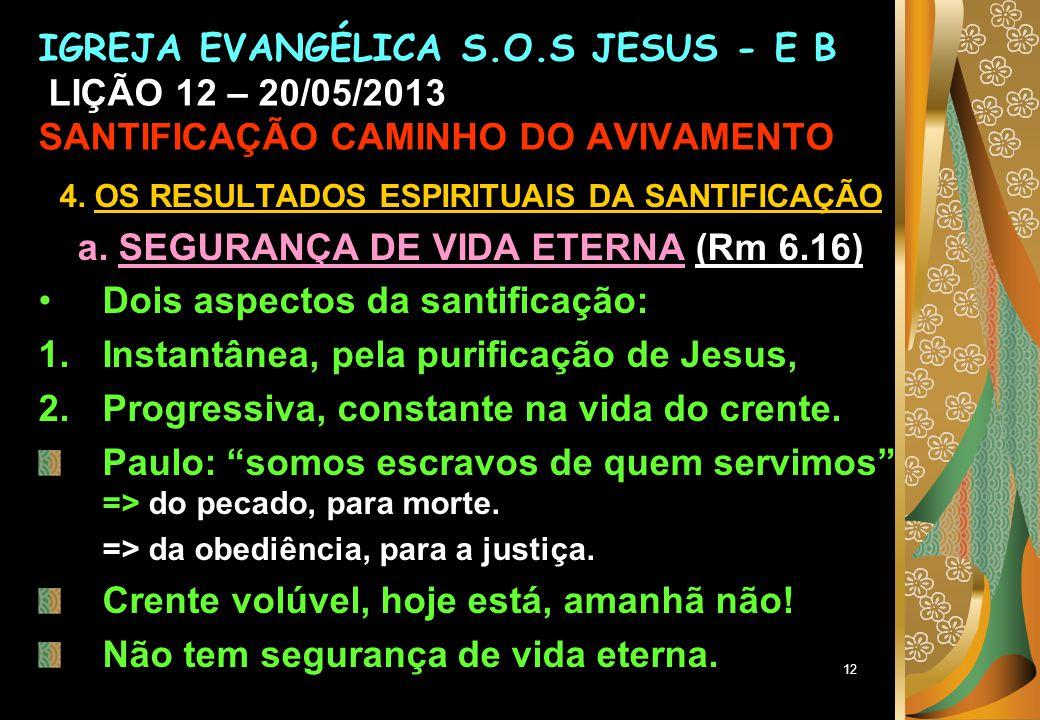 12 4.OS RESULTADOS ESPIRITUAIS DA SANTIFICAÇÃO a.
