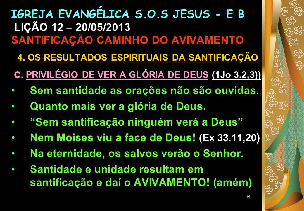 14 4.OS RESULTADOS ESPIRITUAIS DA SANTIFICAÇÃO c.