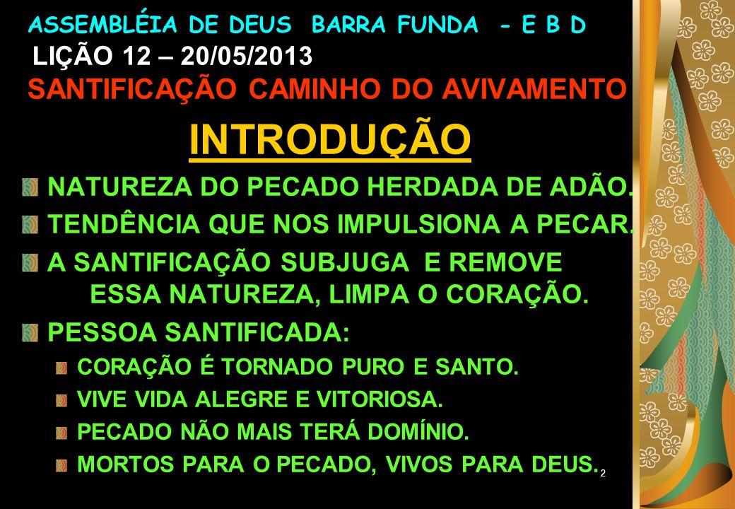 13 4.OS RESULTADOS ESPIRITUAIS DA SANTIFICAÇÃO b.