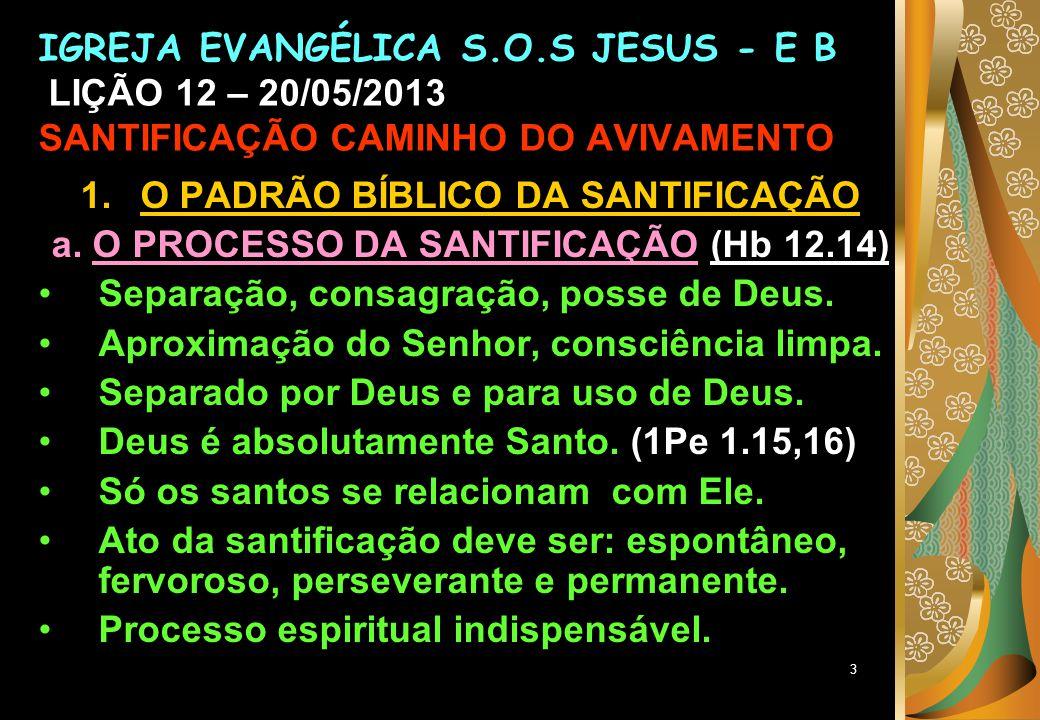 3 1.O PADRÃO BÍBLICO DA SANTIFICAÇÃO a.