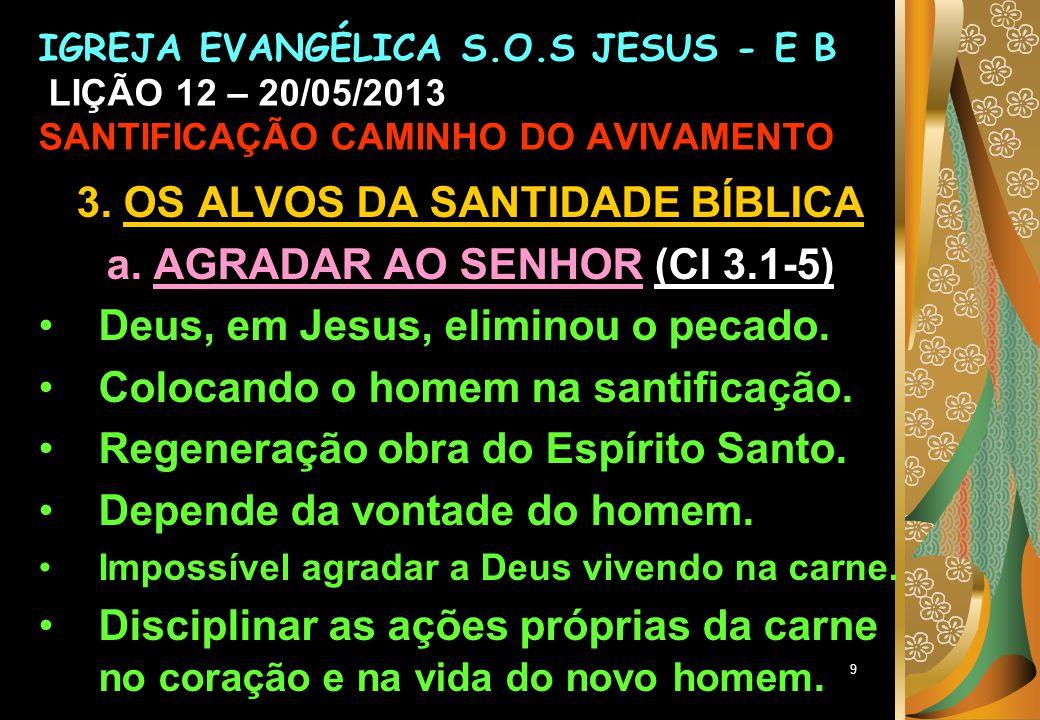 9 3.OS ALVOS DA SANTIDADE BÍBLICA a.