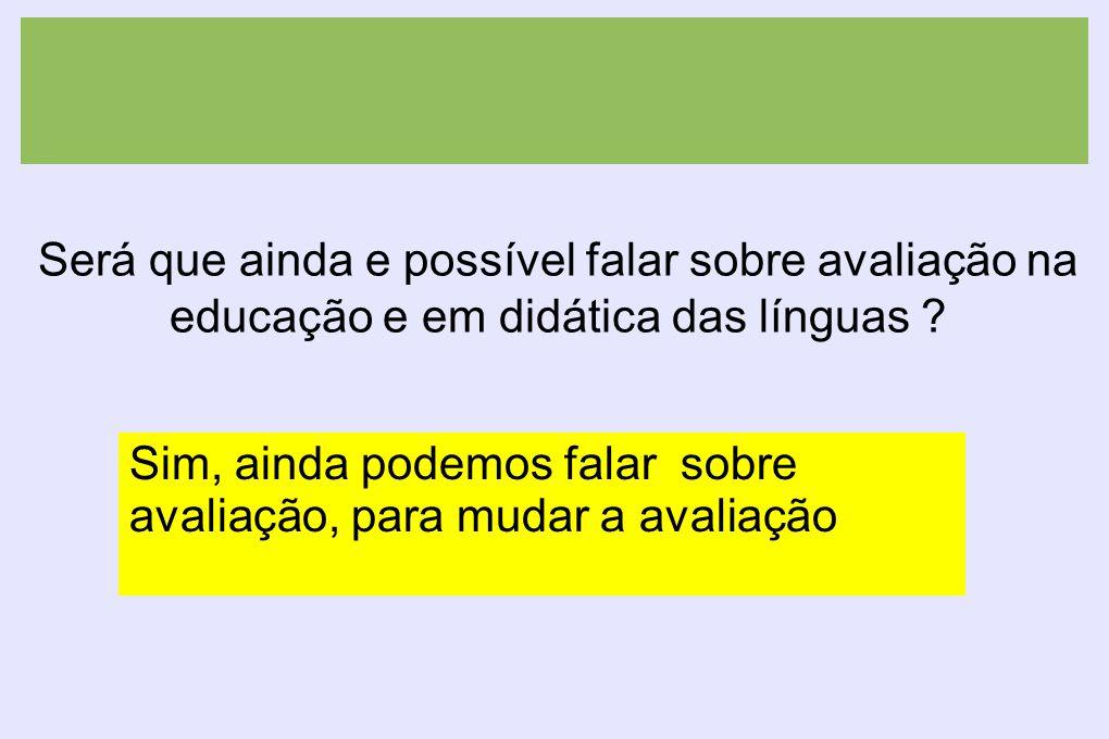 Será que ainda e possível falar sobre avaliação na educação e em didática das línguas .