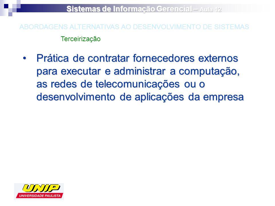 Prática de contratar fornecedores externos para executar e administrar a computação, as redes de telecomunicações ou o desenvolvimento de aplicações d
