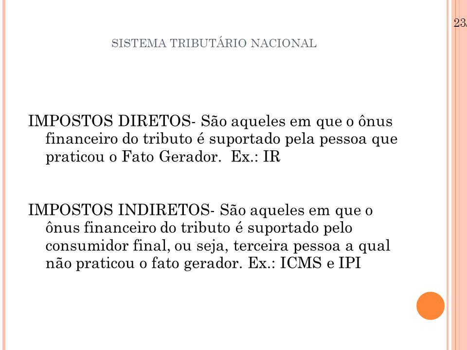 SISTEMA TRIBUTÁRIO NACIONAL IMPOSTOS PESSOAIS – Levam em conta a condição econômico-financeira particular do indivíduo.