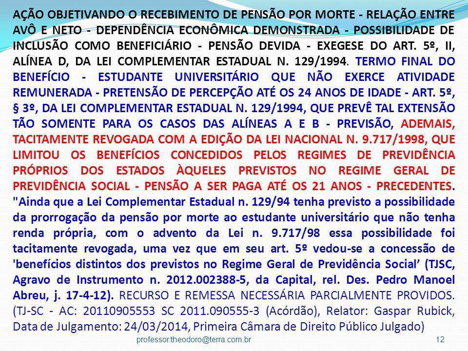 AÇÃO OBJETIVANDO O RECEBIMENTO DE PENSÃO POR MORTE - RELAÇÃO ENTRE AVÔ E NETO - DEPENDÊNCIA ECONÔMICA DEMONSTRADA - POSSIBILIDADE DE INCLUSÃO COMO BENEFICIÁRIO - PENSÃO DEVIDA - EXEGESE DO ART.