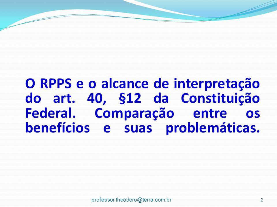 O RPPS e o alcance de interpretação do art.40, §12 da Constituição Federal.