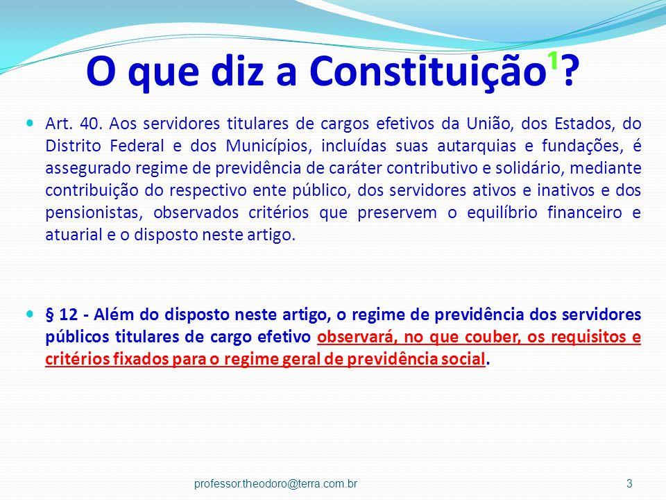 O que diz a Constituição¹.Art. 40.