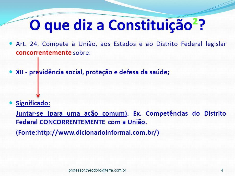 O que diz a Constituição².Art. 24.