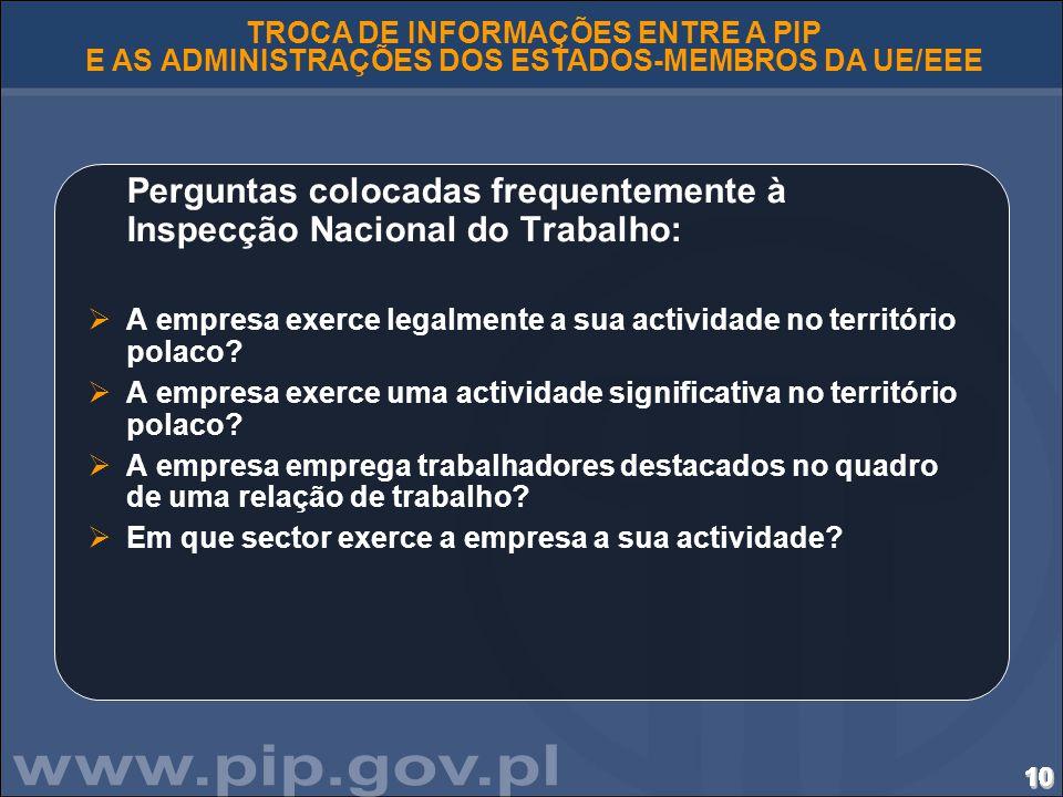 101010101010101010101010101010101010 TROCA DE INFORMAÇÕES ENTRE A PIP E AS ADMINISTRAÇÕES DOS ESTADOS-MEMBROS DA UE/EEE Perguntas colocadas frequentem