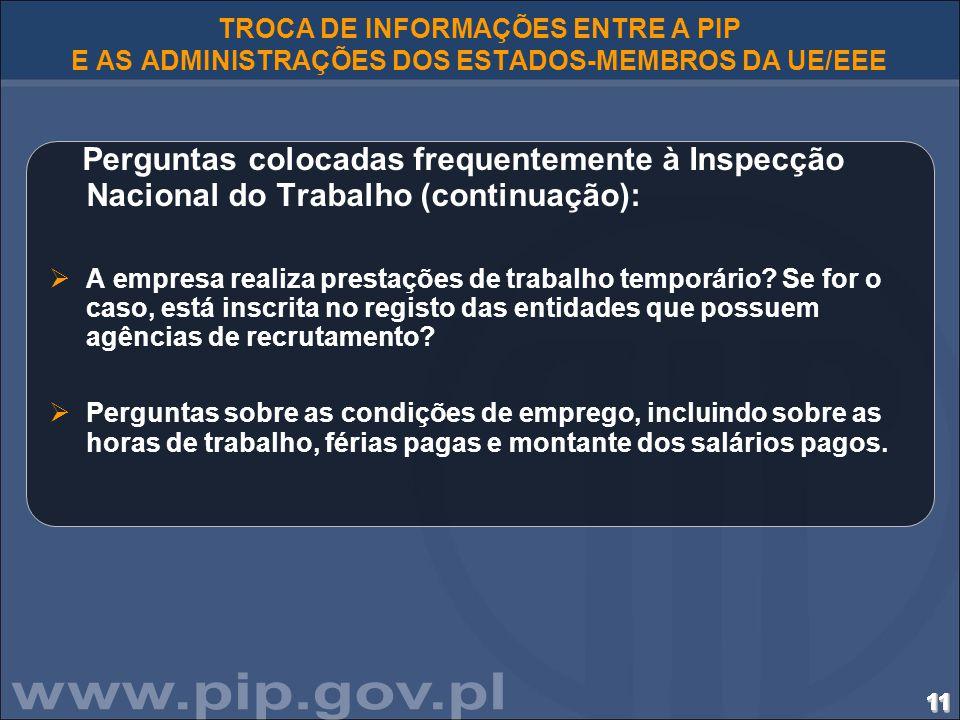 111111111111111111111111111111111111 TROCA DE INFORMAÇÕES ENTRE A PIP E AS ADMINISTRAÇÕES DOS ESTADOS-MEMBROS DA UE/EEE Perguntas colocadas frequentem