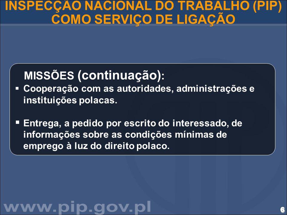 6666666666666666666666666666 INSPECÇÃO NACIONAL DO TRABALHO (PIP) COMO SERVIÇO DE LIGAÇÃO MISSÕES (continuação) :  Cooperação com as autoridades, adm