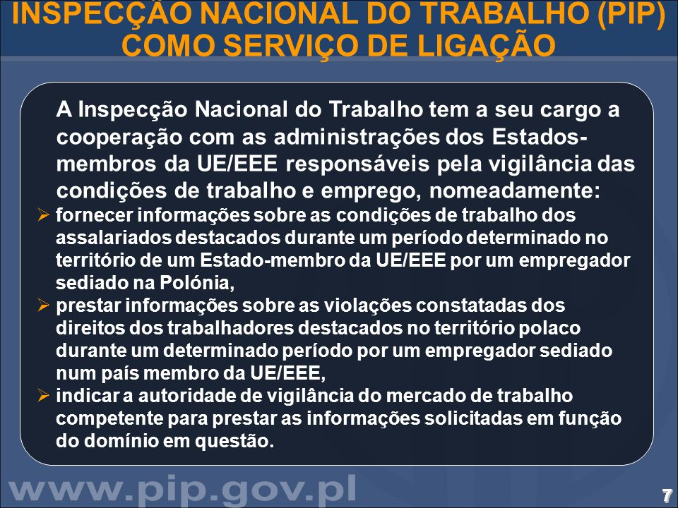 7777777777777777777777777777 INSPECÇÃO NACIONAL DO TRABALHO (PIP) COMO SERVIÇO DE LIGAÇÃO A Inspecção Nacional do Trabalho tem a seu cargo a cooperaçã
