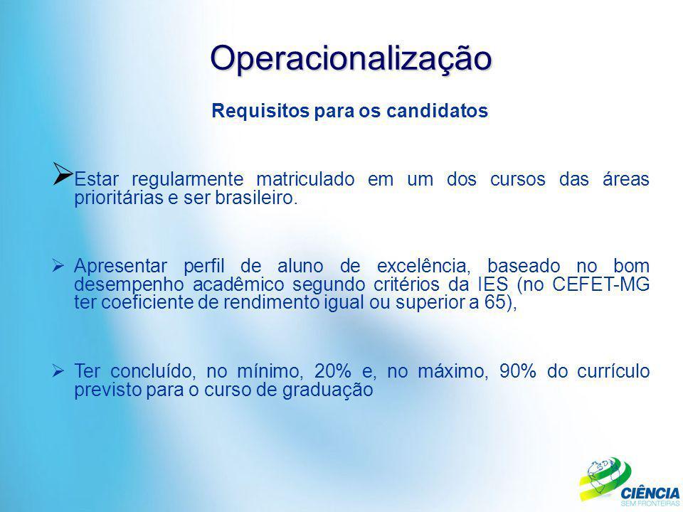 Requisitos para os candidatos  Estar regularmente matriculado em um dos cursos das áreas prioritárias e ser brasileiro.  Apresentar perfil de aluno