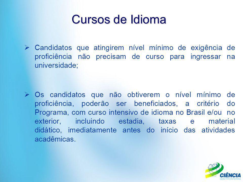 Cursos de Idioma  Candidatos que atingirem nível mínimo de exigência de proficiência não precisam de curso para ingressar na universidade;  Os candi