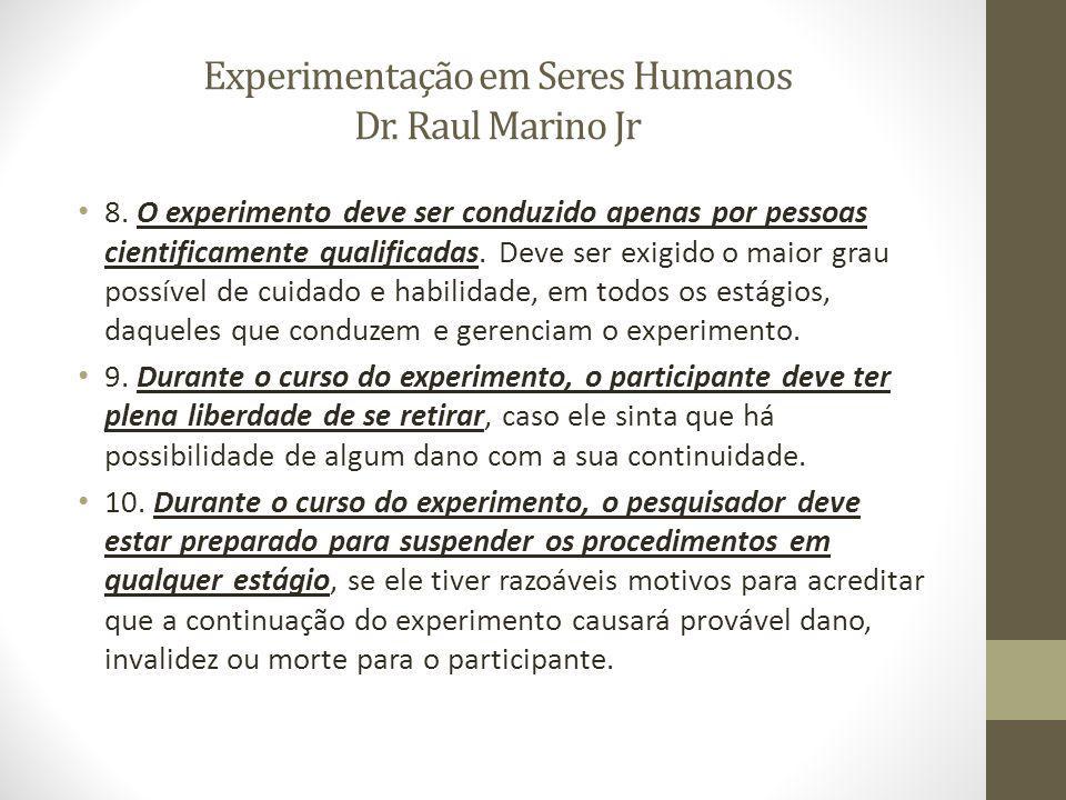Experimentação em Seres Humanos Dr.Raul Marino Jr 8.