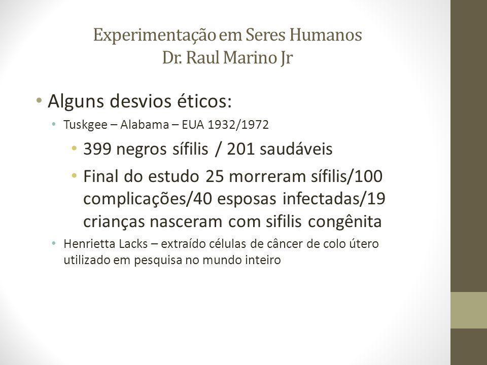 Experimentação em Seres Humanos Dr.