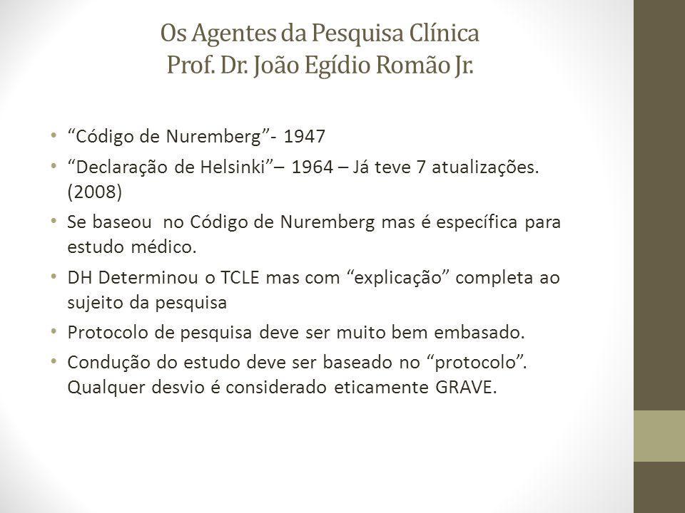 Os Agentes da Pesquisa Clínica Prof.Dr. João Egídio Romão Jr.