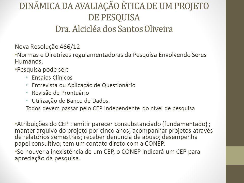 DINÂMICA DA AVALIAÇÃO ÉTICA DE UM PROJETO DE PESQUISA Dra.