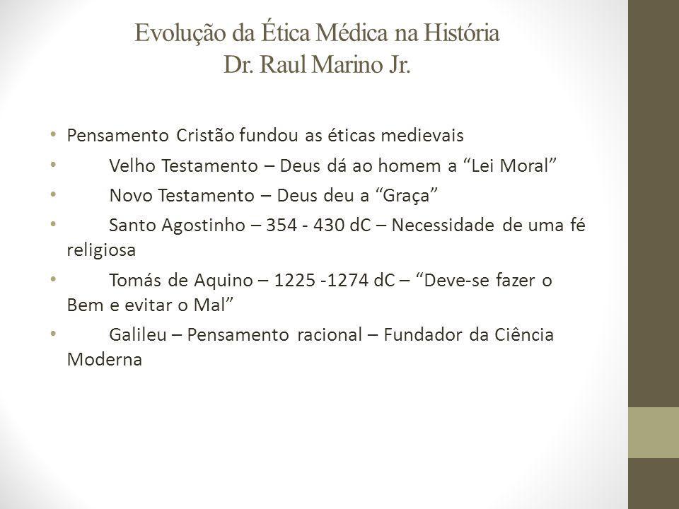 Evolução da Ética Médica na História Dr.Raul Marino Jr.